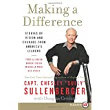 Making a Difference LP: Stories of Vision and Courage from Americas Leaders by Chesley B., III Sullenberger  (May 29, 2012) - Large Print