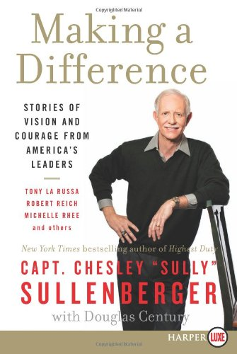 Making A Difference Lp: Stories Of Vision And Courage From America'S Leaders