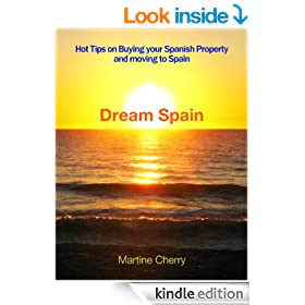Dream Spain - Hot Tips on Buying your Spanish Property and Moving to Spain