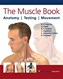 img - for The Muscle Book: Anatomy, Testing, Movement book / textbook / text book