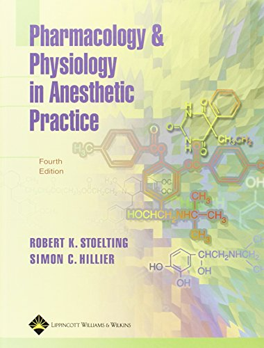 Pharmacology and Physiology in Anesthetic Practice, by Robert K. Stoelting MD, Simon C. Hillier MBChB  FRCA