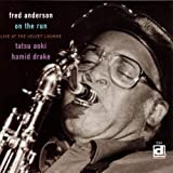 echange, troc Fred Anderson - On the Run Live at the Velvet Lounge