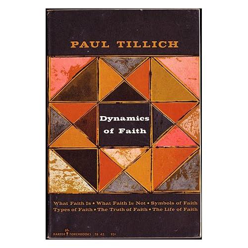 Dynamics of Faith, Tillich, Paul