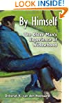 By Himself: The Older Man's Experienc...
