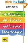 Vier Werte, die Kinder ein Leben lang...