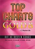 Top Charts Gold 8 + 2 Playback CDs: Die 40 besten Songs für Klavier, Keyboard, Gitarre und Gesang
