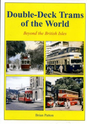 Double Deck Trams of the World Beyond the British Isles (Adam Gordon publication)