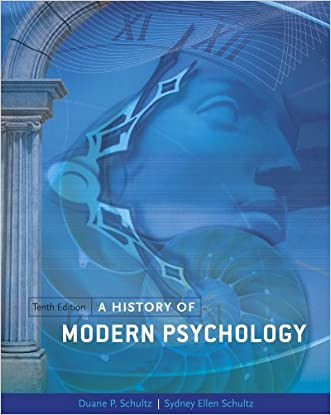 A History of Modern Psychology (PSY 310 History and Systems of Psychology) written by Duane P. Schultz