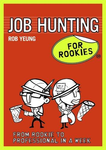Job Hunting for Rookies: From rookie to professional in a week
