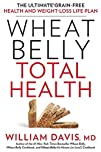Wheat Belly Total Health: The Ultimat…