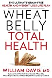 img - for Wheat Belly Total Health: The Ultimate Grain-Free Health and Weight-Loss Life Plan book / textbook / text book