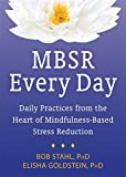 img - for MBSR Every Day: Daily Practices from the Heart of Mindfulness-Based Stress Reduction book / textbook / text book