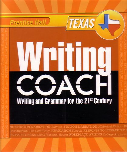 Writing Coach: Writing Grammar for the 21st Century Grade 11 [Texas Edition] (Prentice Hall) (Grade 11), by Jeff Anderson, Kelly Gallagher