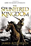 James Aitcheson The Splintered Kingdom (The Conquest)