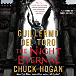 The Night Eternal: Book Three of the Strain Trilogy (       UNABRIDGED) by Guillermo Del Toro, Chuck Hogan Narrated by Daniel Oreskes