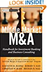 Middle Market M & A: Handbook for Inv...