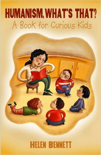 Humanism, What's That?: A Book for Curious Kids