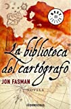 La biblioteca del cartografo / The Geographer's Library (Spanish Edition) (8483463059) by Fasman, Jon