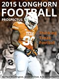 2015 Texas Longhorn Football Prospectus: Thinking Texas Football