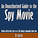 An Unauthorized Guide to the Spy Movie: Melissa McCarthy Stars as a CIA Analyst Alongside Jude Law | D. Carter