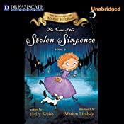 The Case of the Stolen Sixpence: The Mysteries of Maise Hitchins   Holly Webb
