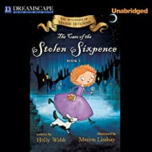 The Case of the Stolen Sixpence: The Mysteries of Maise Hitchins (       UNABRIDGED) by Holly Webb Narrated by Anna Bentinck