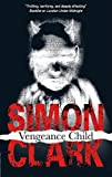 Vengeance Child (0727867059) by Clark, Simon