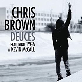 Deuces Featuring Tyga & Kevin McCall [Explicit]