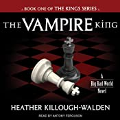 The Vampire King: The Kings Series, Book 1 | [Heather Killough-Walden]