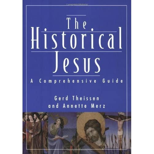 Historical Jesus: A Comprehensive Guide Gerd Theissen and Annette Merz