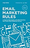 Email Marketing Rules: A Step-by-Step Guide to the Best Practices that Power Email Marketing Success (English Edition)