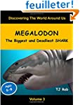 Megalodon: The Biggest and Deadliest...