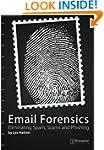 Email Forensics: Eliminating Spam, Sc...