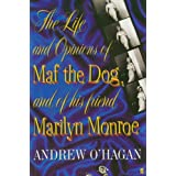 The Life and Opinions of Maf the Dog, and of his friend Marilyn Monroeby Andrew O'Hagan