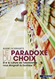 Le Paradoxe du choix (French Edition) (2501061128) by Barry Schwartz