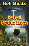 Fatal Abductions (The Fatal Series Book 5)