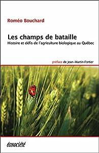 Les champs de bataille - Histoire et défis... par Roméo Bouchard