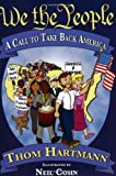 We the People:  A Call to Take Back America (1882109384) by Thom Hartmann