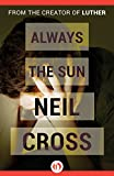 Neil Cross Always the Sun