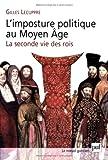 echange, troc Gilles Lecuppre - L'imposture politique au Moyen Age : La seconde vie des rois