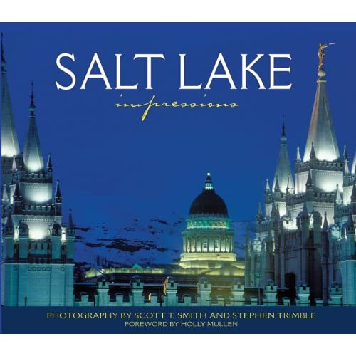 Salt Lake Impressions (Impressions (Farcountry Press)) Scott Smith and Stephen Trimble