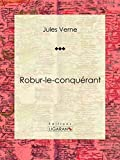 Robur-le-conquérant (French Edition)