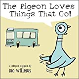 The Pigeon Loves Things That Go! (0439809258) by Willems, Mo