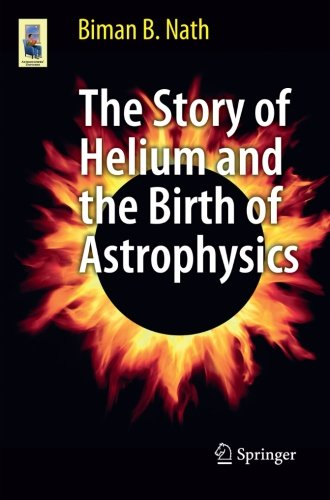 The Story of Helium and the Birth of Astrophysics (Astronomers' Universe)