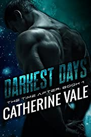 Darkest Days (Scifi Alien Invasion Romance) (The Time After Series Book 1)