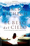 img - for El Beso Del Cielo (Spanish Edition) book / textbook / text book