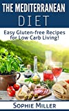 Gluten-Free Mediterranean Diet for Beginners: 25 Delicious Recipes from the Healthiest Region in the World