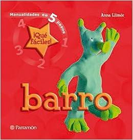 Barro (Manualidades En 5 Pasos) (Spanish Edition) (Spanish) Hardcover