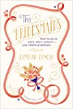 The Bridesmaids: True Tales of Love, Envy, Loyalty . . . and Terrible Dresses (Picador True Tales)