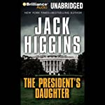 The President's Daughter (       UNABRIDGED) by Jack Higgins Narrated by Michael Page
